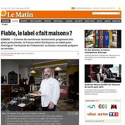 LE MATIN 16/07/14 Fiable, le label «fait maison»?