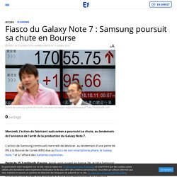 Fiasco du Galaxy Note 7 : Samsung poursuit sa chute en Bourse