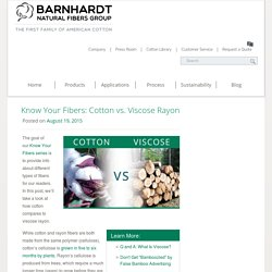 Know Your Fibers: Cotton Vs. Viscose Rayon
