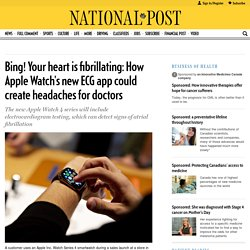 Bing! Your heart is fibrillating: How Apple Watch's new ECG app could create headaches for doctors