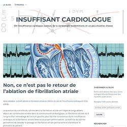 Non, ce n'est pas le retour de l'ablation de fibrillation atriale – Insuffisant Cardiologue