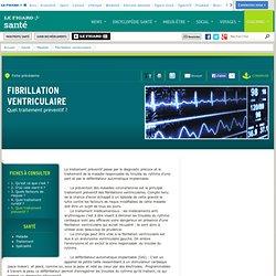Fibrillation ventriculaire : Quel traitement préventif ?