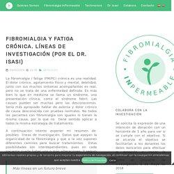 Fibromialgia y fatiga crónica. Líneas de investigación (por el Dr. Isasi)