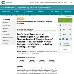 In-Patient Treatment of Fibromyalgia: A Controlled Nonrandomized Comparison of Conventional Medicine versus Integrative Medicine including Fasting Therapy