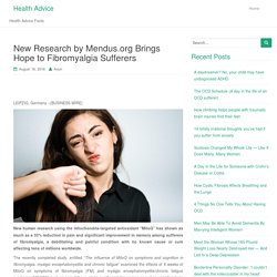 New Research by Mendus.org Brings Hope to Fibromyalgia Sufferers – Health Advice