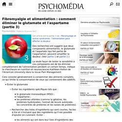Fibromyalgie et alimentation: comment éliminer le glutamate et l'aspartame (partie3)