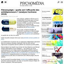 Fibromyalgie : quelle est l'efficacité des antidépresseurs ? (analyse Cochrane 2018)