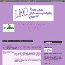 LA FIBROMYALGIE : UN MYSTERE EN GRANDE PARTIE ECLAIRCI
