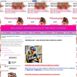 FIBROMYALGIE ?...NON..INTOXICATION AU METAUX LOURD!!! - MALADIES EMERGENTES ET METAUX LOURDS
