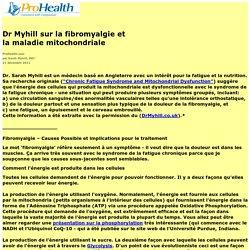 Dr Myhill sur la fibromyalgie et la maladie mitochondriale