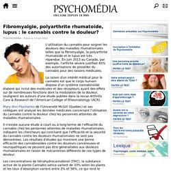Fibromyalgie, polyarthrite rhumatoïde, lupus : le cannabis contre la douleur?