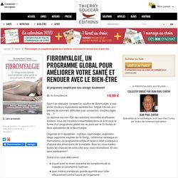 Livre Fibromyalgie, un programme global pour améliorer votre santé et renouer avec le bien-être