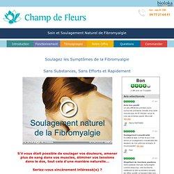 La Fibromyalgie Soignée par le Champ de Fleurs