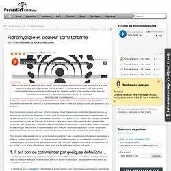 Fibromyalgie et douleur somatoforme