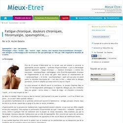 Fatigue chronique, douleurs chroniques, fibromyalgie, spasmophilie,...