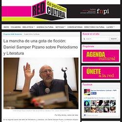 La mancha de una gota de ficción: Daniel Samper Pizano sobre Periodismo y Literatura