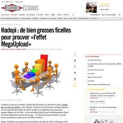 Hadopi : de bien grosses ficelles pour prouver « l'effet MegaUpload »
