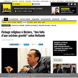 """Fichage religieux à Béziers, """"des faits d'une extrême gravité"""" selon Hollande"""