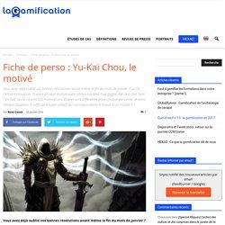 Fiche de perso : Yu-Kai Chou, le motivé