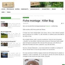 Fiche montage : Killer Bug