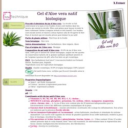 Fiche technique du gel d'aloe vera BIO - Aloe barbadensis