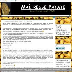 Fichez-moi la paix avec Montessori! - Maîtresse Patate