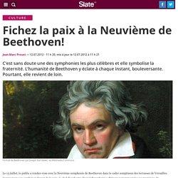 Fichez la paix à la Neuvième de Beethoven!