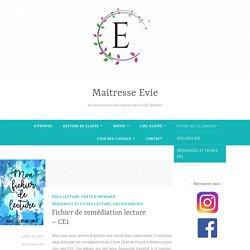 Fichier de remédiation lecture – CE1 – Maitresse Evie
