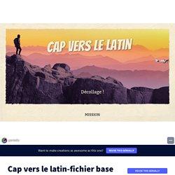 Cap vers le latin-fichier base par teilletche sur Genially