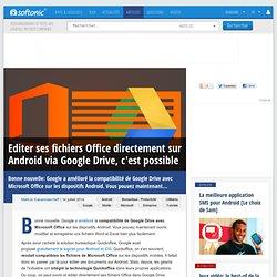 Editer ses fichiers Office directement sur Android via Google Drive, c'est possible