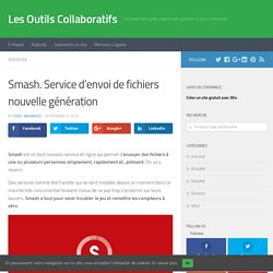 Smash. Service d'envoi de fichiers nouvelle génération