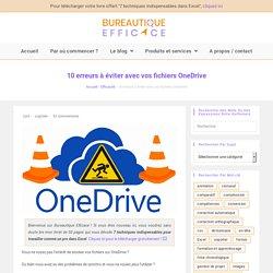 10 erreurs à éviter avec vos fichiers sur OneDrive