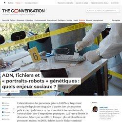 ADN, fichiers et «portraits-robots» génétiques: quelsenjeux sociaux?