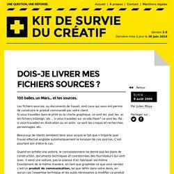 Dois-je livrer mes fichiers sources?– Kit de survie du créatif