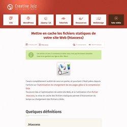 Mettre en cache les fichiers statiques de votre site Web (htaccess)