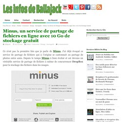Minus, un service de partage de fichiers en ligne avec 10 Go de stockage gratuit