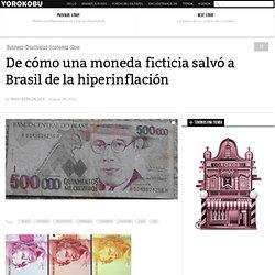 Moneda ficticia salvó a Brasil