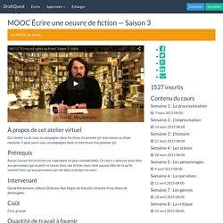 MOOC Écrire une oeuvre de fiction — Saison 3 - Apprendre - DraftQuest