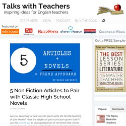 5 Non Fiction Articles to Pair with Classic High School Novels - Talks with Teachers
