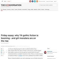 Friday essay: why YA gothic fiction is booming - and girl monsters are on the rise