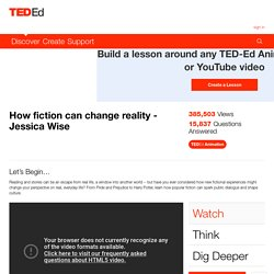 How fiction can change reality - Jessica Wise