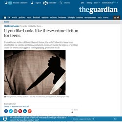 If you like books like these: crime fiction for teens