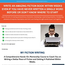 My Fiction Writing – Discover the Secrets of Master Fiction Writers and Bestselling Book Authors