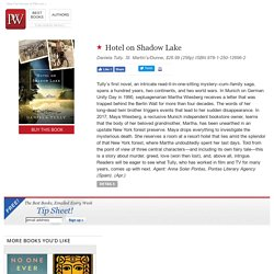Fiction Book Review: Hotel on Shadow Lake by Daniela Tully. St. Martin's/Dunne, $26.99 (256p) ISBN 978-1-250-12696-2