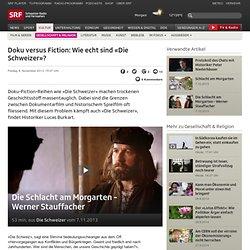 Doku versus Fiction: Wie echt sind «Die Schweizer»?