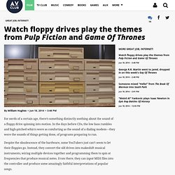 Watch floppy drives play the themes from Pulp Fiction and Game Of Thrones · Great Job, Internet!