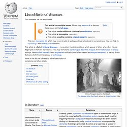 List of fictional diseases - Wikipedia, the free encyclopedia