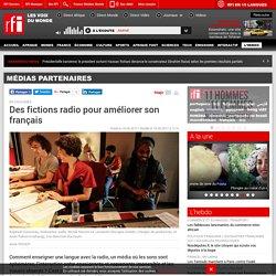 Des fictions radio pour améliorer son français - Médias partenaires