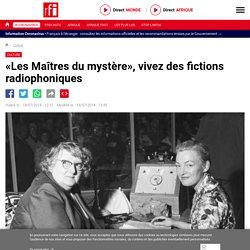 «Les Maîtres du mystère», vivez des fictions radiophoniques