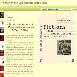 Fictions de la rencontre : Le Roman comique de Scarron